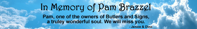 Im Memory of Pam Brazzel from ButlersAndSigns.com