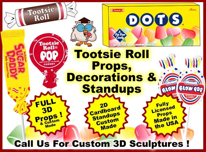 Tootsie Roll, charms blow pops, Sugar daddy's, DOTS cand foam props and cardboard standups - cutouts