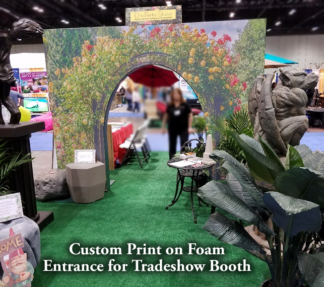 Entrance Print on Foam Prop for Garden Tradeshow